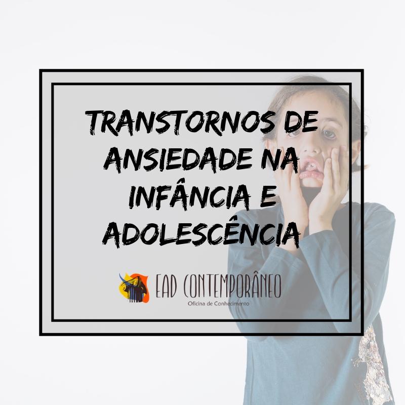 Curso para Transtornos de Ansiedade na Infância e Adolescência