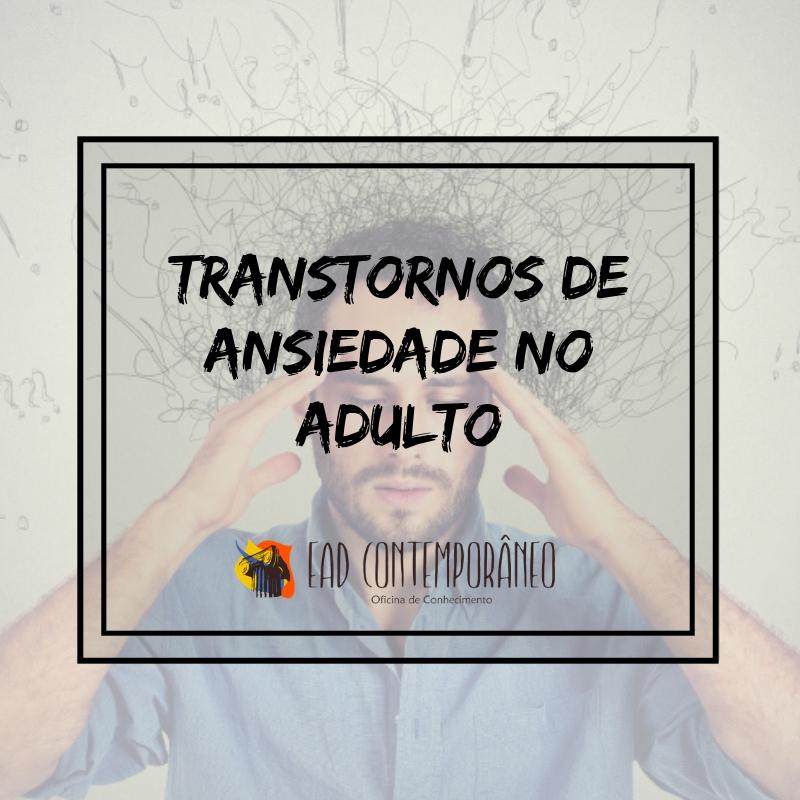 Curso para Transtornos de Ansiedade no Adulto