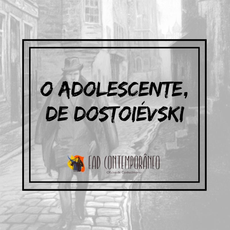 Curso para O Adolescente, de Dostoiévski